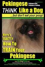 Pekingese, Pekingese Dog, Pekingese Training - Think Like a Dog But Don't Eat Your Poop! - Breed Expert Pekingese Training -