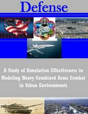 A Study of Simulation Effectiveness in Modeling Heavy Combined Arms Combat in Urban Environments