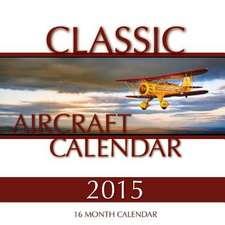 Classic Aircraft Calendar 2015