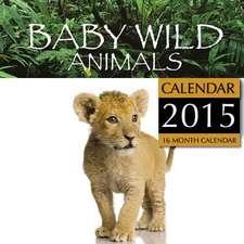 Baby Wild Animals Calendar 2015