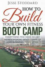 How to Build Your Own Fitness Boot Camp