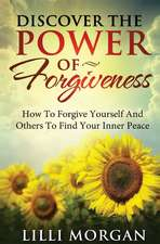 Discover the Power of Forgiveness