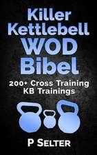 Killer Kettlebell Wod Bibel
