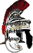No Generals in the House