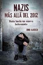 Nazis, Mas Alla del 2012