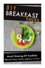 DIY Breakfast Hacks