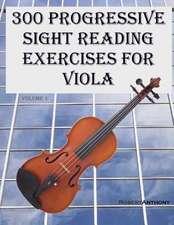 300 Progressive Sight Reading Exercises for Viola