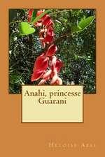 Anahi, Princesse Guarani