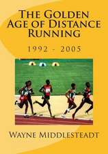 The Golden Age of Distance Running