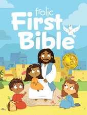 Frolic First Bible:  First Faith