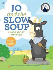Jo and the Slow Soup:  Frolic First Faith