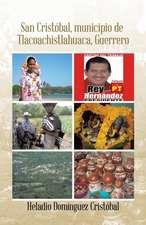 San Cristobal, Municipio. de Tlacoachistlahuaca, Guerrero:  Para El Crecimiento y Cambio Personal