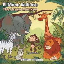 El Mono Valiente.the Brave Monkey