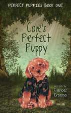 Cole's Perfect Puppy, Perfect Puppies Book One