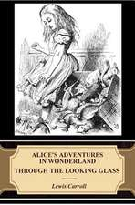 Alice's Adventures in Wonderland. Through the Looking-Glass (Illustrated)