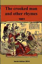 The Crooked Man and Other Rhymes 1851