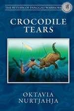 Crocodile Tears (the Return of Panggau Warriors Book 3)