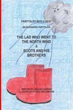 The Lad Who Went to the North Wind/ Boots and His Brothers