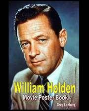 William Holden Movie Poster Book