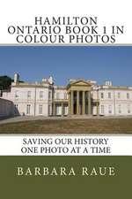Hamilton Ontario Book 1 in Colour Photos