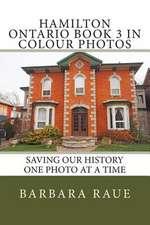 Hamilton Ontario Book 3 in Colour Photos