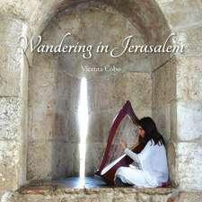 Wandering in Jerusalem