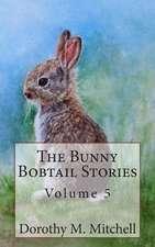 The Bunny Bobtail Stories - Volume 5