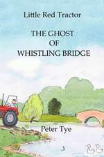 Little Red Tractor - The Ghost of Whistling Bridge