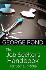 The Job Seeker's Handbook for Social Media