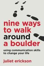 Nine Ways to Walk Around a Boulder