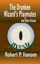 The Drunken Wizard's Playmates