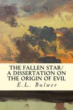 The Fallen Star/ A Dissertation on the Origin of Evil