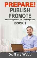 Prepare! Publish! Promote! Book 1