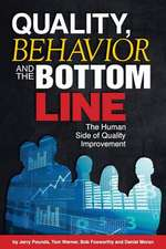 Quality, Behavior, and the Bottom Line