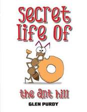 Secret Lives of the Ant Hill