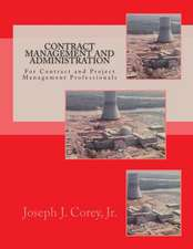 Contract Management and Administration for Contract and Project Management Professionals