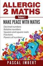 Allergic 2 Maths, Volume 1