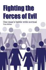 Fighting the Forces of Evil