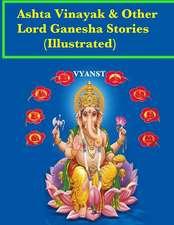 Ashta Vinayak and Other Lord Ganesha Stories (Illustrated)