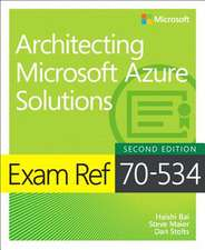 Exam Ref 70-535 Architecting Microsoft Azure Solutions (includes Current Book Service)