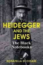 Heidegger and the Jews: The Black Notebooks