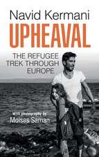 Upheaval: The Refugee Trek through Europe
