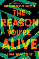 Quick, M: The Reason You're Alive