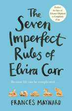 Maynard, F: Seven Imperfect Rules of Elvira Carr
