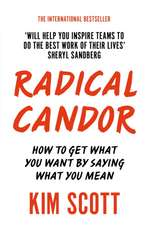 Kim, S: Radical Candor: How to Get What You Want by Saying What You Mean