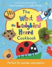 Donaldson, J: What The Ladybird Heard Cookbook