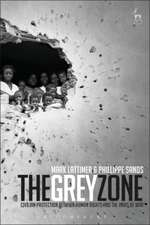 The Grey Zone: Civilian Protection Between Human Rights and the Laws of War