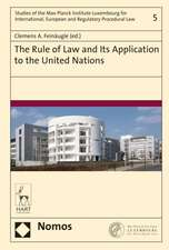 The Rule of Law and Its Application to the United Nations