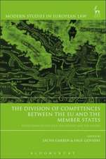 The Division of Competences between the EU and the Member States: Reflections on the Past, the Present and the Future