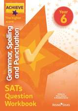 Achieve Grammar, Spelling and Punctuation SATs Question Workbook The Higher Score Year 6
